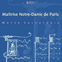Maitrise Notre-Dame De Paris by Mater Salvatoris (2012-07-28)