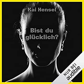 Bist du glücklich?                   Autor:                                                                                                                                 Kai Hensel                               Sprecher:                                                                                                                                 Nils Nelleßen                      Spieldauer: 8 Std. und 47 Min.     49 Bewertungen     Gesamt 3,4
