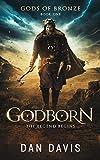 Godborn (Gods of Bronze Book 1)