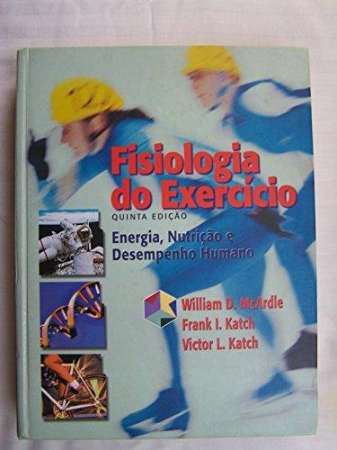 Fisiologia Do Exercício: Energia, Nutrição E Desempenho Humano