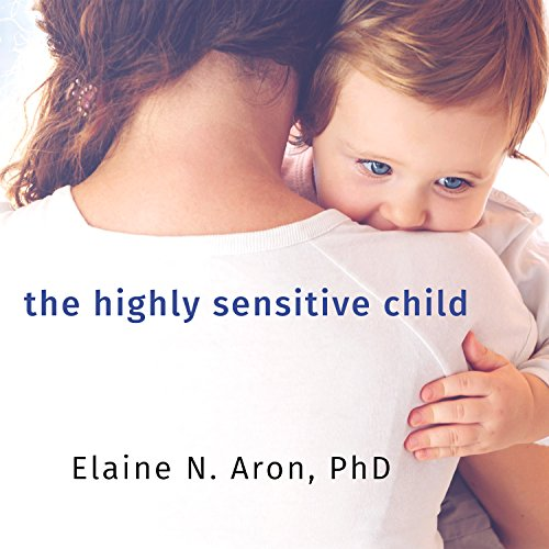 The Highly Sensitive Child audiobook cover art