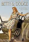 Betty & Dodge, Tome 2 - Le Spitfire de la mort : 2 volumes : Tome 3, Otage au Kent ; Tome 4, Attentat en Angleterre
