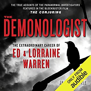 The Demonologist     The Extraordinary Career of Ed and Lorraine Warren - The True Accounts of the Paranormal Investigators Featured in the film 'The Conjuring'              By:                                                                                                                                 Gerald Brittle                               Narrated by:                                                                                                                                 Todd Haberkorn                      Length: 10 hrs and 15 mins     3,079 ratings     Overall 4.4