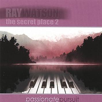 The Secret Place 2 - Passionate Pursuit