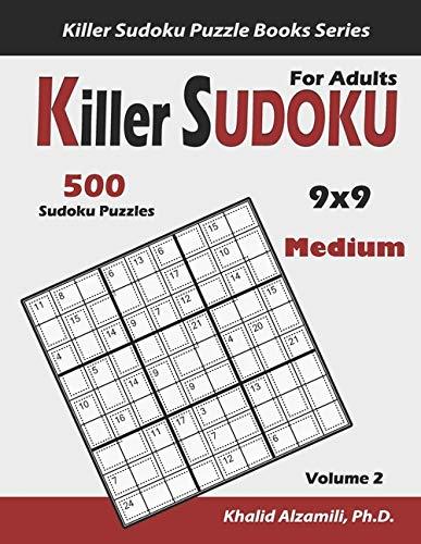 Killer Sudoku For Adults: 500 Medium Killer Sudoku (9x9) Puzzles : Keep Your Brain Young: 2 (Killer Sudoku Puzzle Books Series)