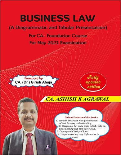 Business Law (A Diagrammatic and Tabular Presentation) For CA-Foundation (May 2021 Examination) (English Edition)