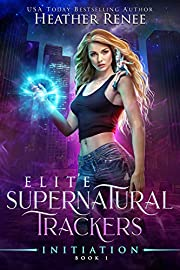 Initiation (Elite Supernatural Trackers Book 1)