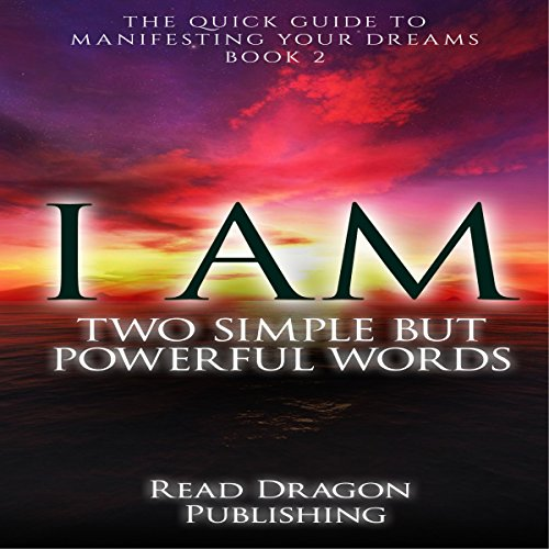 I AM: Two Simple but Powerful Words audiobook cover art