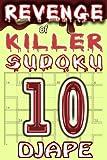 Revenge of Killer Sudoku (Volume 10)
