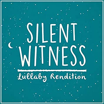 Silent Witness Theme - Lullaby Rendition