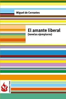 El amante liberal (novelas ejemplares): (low cost). Edición limitada