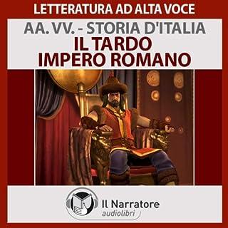 Il tardo impero romano     Storia d'Italia 10              Di:                                                                                                                                 Autori Vari                               Letto da:                                                                                                                                 Eugenio Farn                      Durata:  37 min     13 recensioni     Totali 4,8