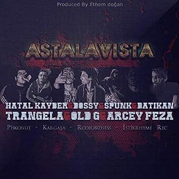 Astalavista (feat. Hatal Kayber, Bossy, Spunk, Trangela, Old G & Arcey)