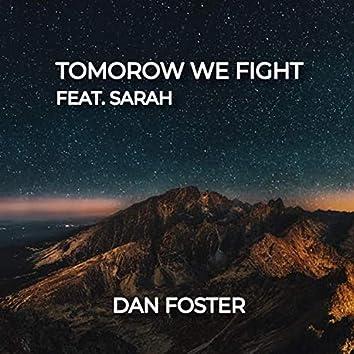 Tomorow We Fight (feat. Sarah)