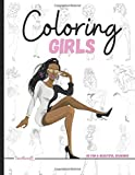 Coloring Girls: 45 XL Gorgeous Girls Fashion Models to Color, Cool Gift Idea for Black Women and Teens, Stylish Coloring Book for Girls (Anti-Stress Coloring Book)