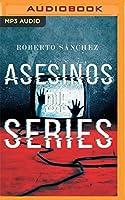 Asesinos de series/ Series Killers