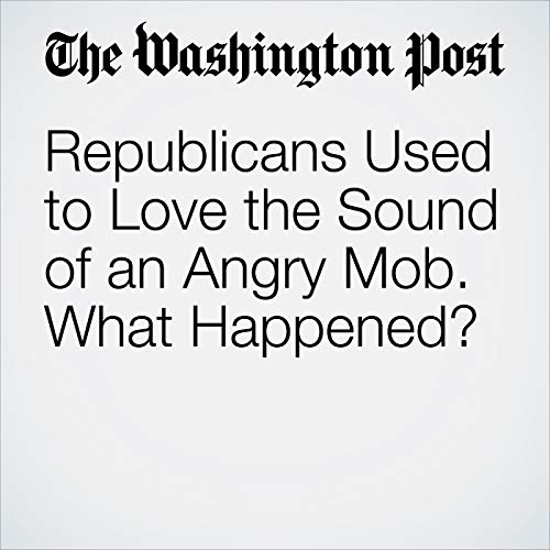 Republicans Used to Love the Sound of an Angry Mob. What Happened? copertina
