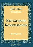 Ekstatische Konfessionen (Classic Reprint)