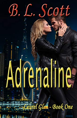 Adrenaline (Laurel Glen Series Book One B.L. Scott )