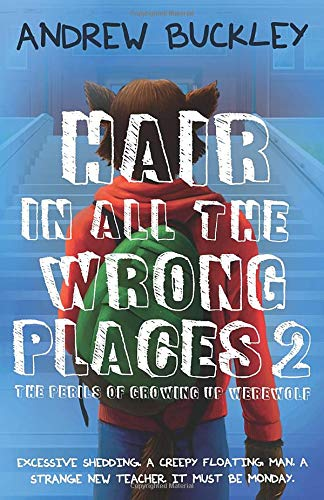 Hair in All the Wrong Places 2 (The Perils of Growing Up Werewolf)
