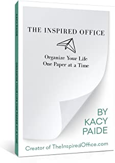 The Inspired Office: Organize Your Life One Paper at a Time