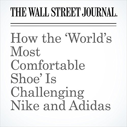 How the 'World's Most Comfortable Shoe' Is Challenging Nike and Adidas copertina