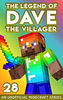 Dave the Villager 28: An Unofficial Minecraft Book (The Legend of Dave the Villager) by [Dave Villager]