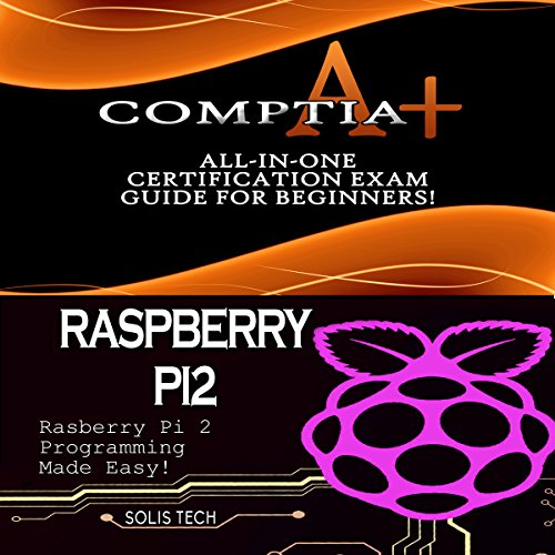 CompTIA A+ & Raspberry Pi 2 audiobook cover art