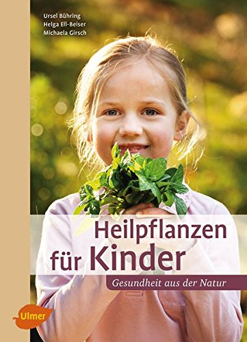 Bühring, Ursel<br />Heilpflanzen für Kinder: Gesundheit aus der Natur