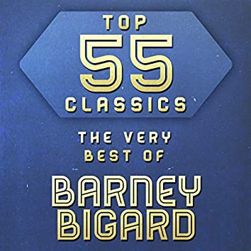 Top 55 Classics - The Very Best of Barney Bigard