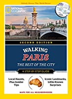 National Geographic Walking Paris, 2nd Edition: The Best of the City (National Geographic Walking Guide)