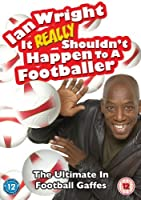 Ian Wright - It Really Shouldn't Happen To A Footballer [Import anglais]