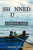 Shunned: A Survival Guide