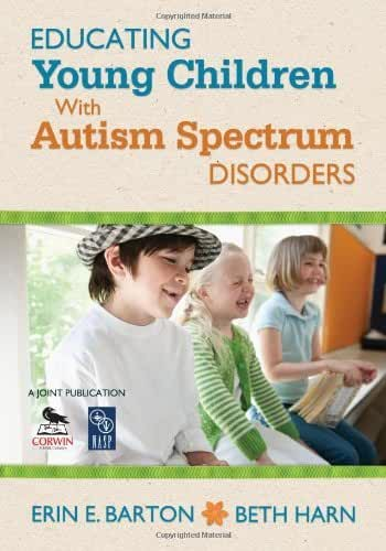 Educating Young Children With Autism Spectrum Disorders by Erin E. Barton (2012-05-22)