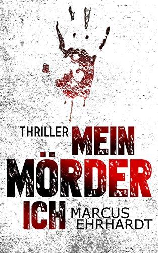Mein Mörder-Ich: Psychothriller (Chicago Crime 2)