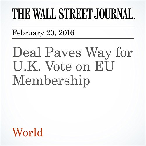 Deal Paves Way for U.K. Vote on EU Membership cover art