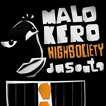 Malokero High Society