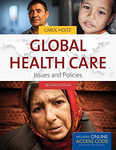 Compare Textbook Prices for Global Health Care: Issues and Policies Holtz, Global Health Care 2 Edition ISBN 9781449679590 by Holtz, Carol