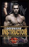 Defensive Instructor: Brotherhood Protectors World 1626952124 Book Cover