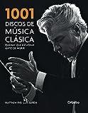 1001 Discos de música clásica que hay que escuchar antes de morir