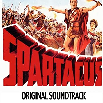 "Spartacus: Main Title / Homeward Bound / On to the Sea / By the Pool (Original Soundtrack Theme from ""Spartacus"")"