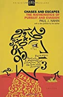 Chases and Escapes: The Mathematics of Pursuit and Evasion (Princeton Puzzlers) by Paul Nahin(2012-07-22)