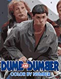 Dumb and dumber Color by Number: Dumb and dumber Color Book An Adult Coloring Book For Stress-Relief