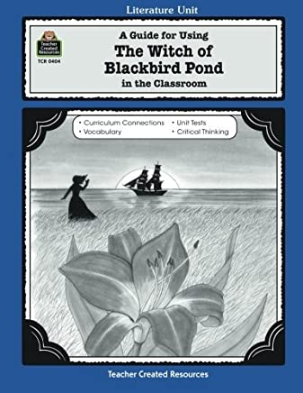 A Guide for Using The Witch of Blackbird Pond in the Classroom (Literature Units) by Dona Herweck Rice (1992-06-01)