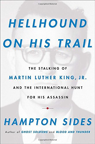 Image of Hellhound on His Trail: The Stalking of Martin Luther King, Jr. and the International Hunt for His Assassin