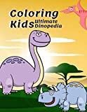 Coloring Kids Ultimate Dinopedia: The Dinosaurs Coloring Book,...