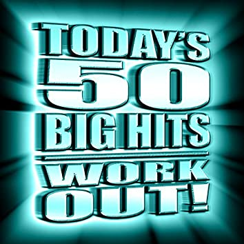 Today's 50 Big Hits Work Out!