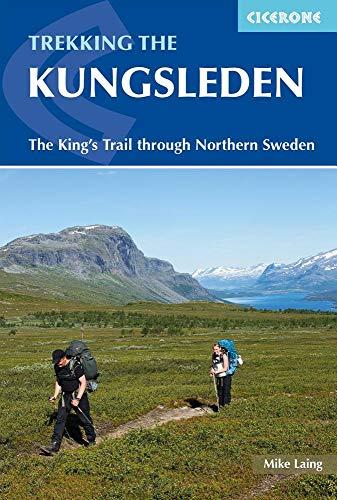 Trekking the Kungsleden: The King's Trail through Northern Sweden (Cicerone Trekking Guides)