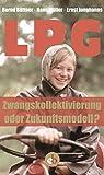 LPG: Zwangskollektivierung oder Zukunftsmodell?