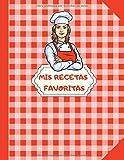 Mis Recetas Favoritas: libro para escribir 100 Recetas | Dimensiones: 21,59 cm x 27,94 cm | Idea de regalo